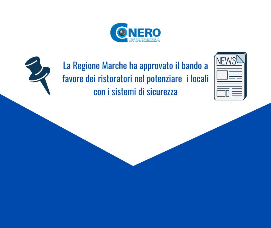 La Regione Marche ha approvato la concessione di contributi per il potenziamento degli apparati di sicurezza